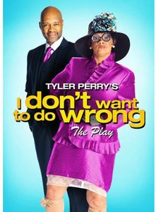 Tyler Perry I Don't Want To Do Wrong