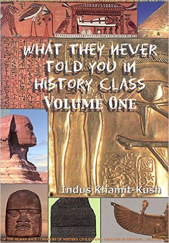 Indus Khamit Kush - What They Never Told You In History Class, V