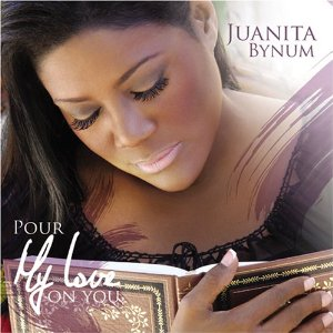 Juanita Bynum Pour My Love On You CD