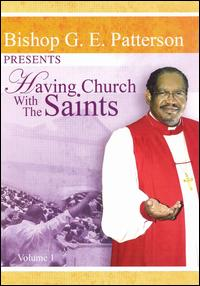 Bishop Gilbert E. Patterson-Having Church with the Saints (DVD)