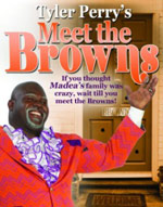 Black Plays - Tyler Perry Meet The Browns - Stage Play DVD